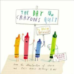The Day the Crayons Quit - Hardcover By Daywalt, Drew - GOOD