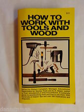 How to Work with Tools and Wood by Nathan H. Mager (1980, Paperback)