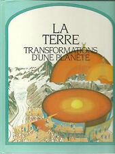 LA TERRE : TRANSFORMATIONS D'UNE PLANETE - STEVE PARKER  1989