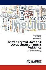 Altered Thyroid State and Development of Insulin Resistance: A Correlation Study