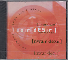 CD 14T NOIR DESIR (BERTRAND CANTAT) DU CIMENT SOUS LES PLAINES 1991 NEUF SCELLE