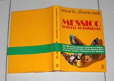 Mario Gismondi MESSICO SENZA SOMBRERO - Ed SEI 1 ed 1973 OTTIMO Mexico