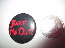 Vintage Button Pinback Badge Rare Barf Me Out! Valley Girl Saying 1980's