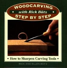 Woodcarving with Rick Butz: How to Sharpen Carving Tools Woodcarving Step by St