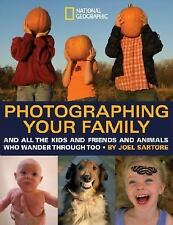 Photographing Your Family: And All the Kids and Friends and Animals Who Wander T