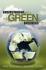 Understanding Green Business by Nik Tehrani and Swapna Sinha (2011, Paperback)
