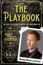 The Playbook: Suit Up. Score Chicks. Be Awesome by Barney Stinson (Paperback,...