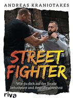 Streetfighter Straßenkampf Angriffe abwehren Kampfsport Selbstverteidigung Buch