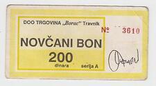 Local note bons coupon 200 Dinara Seria A, Borac Travnik, Bosnia ex Yugoslavia !