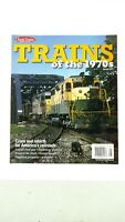 Classic Trains Magazine Special Edition No. 16 Trains of the 1970's 2015