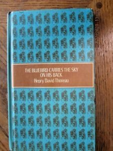 tThe Bluebird Carries the Sky on His Back Henry David Thoreau (Hardcover, 1970)