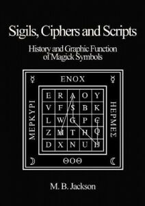Sigils, Ciphers and Scripts: The History and Graphic Function of Magick Symbols