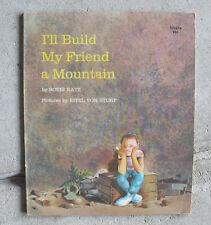 1972 First Printing Childrens Book - I'll Build My Friend a Mountain by Katz