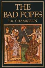 The Bad Popes by E. R. Chamberlin (1993, Hardcover with dust jacket)