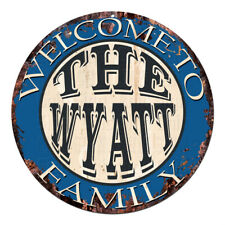 CPH-0604 Welcome to THE WYATT FAMILY Chic Tin Sign Man Cave Decor Gift Ideas