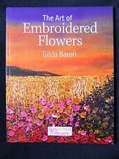 The Art of Embroidered Flowers by Gilda Baron - SEARCH PRESS CLASSICS 2017