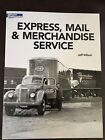 Express, Mail And Merchandise Service- A Model Railroad- By Jeff Wilson