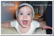 Smile It Increases Your Face Value - Baby School Poster
