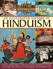 A History of Hinduism: The Story of Hindu Religion, Culture and Civilization, from the Time of Krishna to the Modern Day, Shown in Over 170 Photographs by Rasamandala Das (Paperback, 2014)