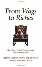 From Wags to Riches: How Dogs Teach Us to Succeed