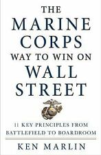 The Marine Corps Way to Win on Wall Street: 11 Key Principles from Battlefield t