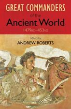 Great Commanders of the Ancient World, 1479 BC-453 Ad (Art of War) By Andrew Ro