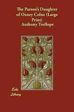 The Parson's Daughter of Oxney Colne by Anthony Trollope (2006, Paperback,...
