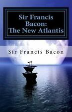 Sir Francis Bacon : The New Atlantis, Paperback by Bacon, Francis