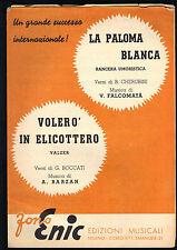 LA PALOMA BLANCA (V. Falcomatà) - VOLERO' IN ELICOTTERO (A. Barzan) # SPARTITO