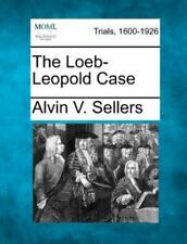 The Loeb-Leopold Case (Paperback or Softback)
