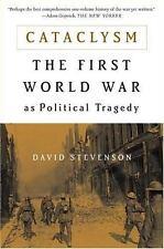 Cataclysm : The First World War As Political Tragedy by David Stevenson (2005, P