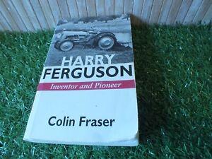 Harry Ferguson: Inventor and Pioneer Fraser, Colin