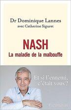 NASH**NEUF*MARS 2018*LA MALADIE DE LA MALBOUFFE*Dr DOMINIQUE LANNES & C. SIGURET