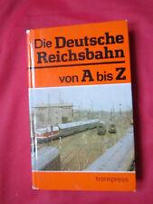 die Deutsche Reichsbahn von A bis Z Transpress Verlag 1  Auflage 1984 + Karte DR
