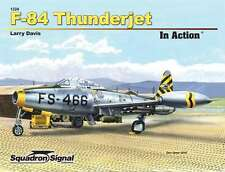 F-84 Thunderjet In Action, US jet fighter (Squadron Signal 1224)
