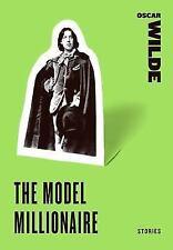 The Model Millionaire: Stories (Paperback or Softback)