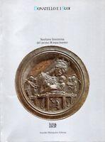 Donatello e i suoi. Scultura fiorentina del primo Rinascimento - Mondadori 1986