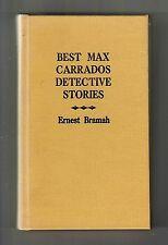 BEST MAX CARRADOS DETECTIVE STORIES (Ernest Bramah/1st rebound US/short stories)