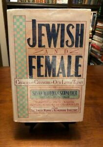 JEWISH & FEMALE: Choices & Changes in Our Lives Today by Susan Weidman Schneider