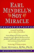 Earl Mindell's Soy Miracle : Ground-breaking, Up-to-Date Information on How...