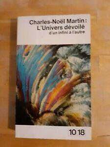 Charles-Noël Martin - L'Univers dévoilé d'un infini à l'autre - 10/18