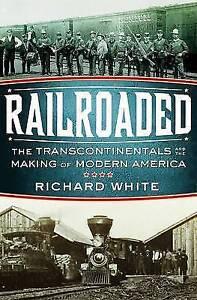 Railroaded by Richard White  Hardback copy   FREE UK DELIVERY