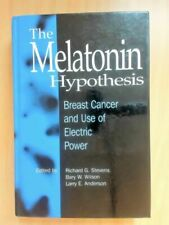 The Melatonin Hypothesis. Breast Cancer and use of electic power Stevens, Richar