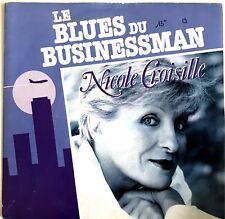 "Nicole Croisille ‎– Le Blues Du Businessman ♦ 45T / 7"" ♦"