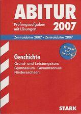 ABITUR GESCHICHTE NIEDERSACHSEN  - PRÜFUNGSAUFGABEN MIT LÖSUNGEN 2007