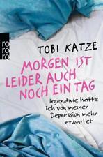 Morgen ist leider auch noch ein Tag von Tobi Katze (2015,Taschenbuch), UNGELESEN