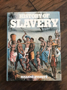 History of Slavery by Susanne Everett, Hardcover 1993. Rare Dust Jacket