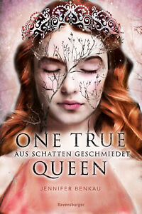 One True Queen, Band 2: Aus Schatten geschmiedet (One True Queen, 2) Jennif ...