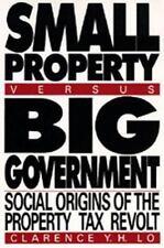 Small Property versus Big Government: Social Origins of the Property Tax Revolt,