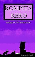 Warriors of the Kero Ser.: Rompita Kero : Healing for the Broken Hearts by...